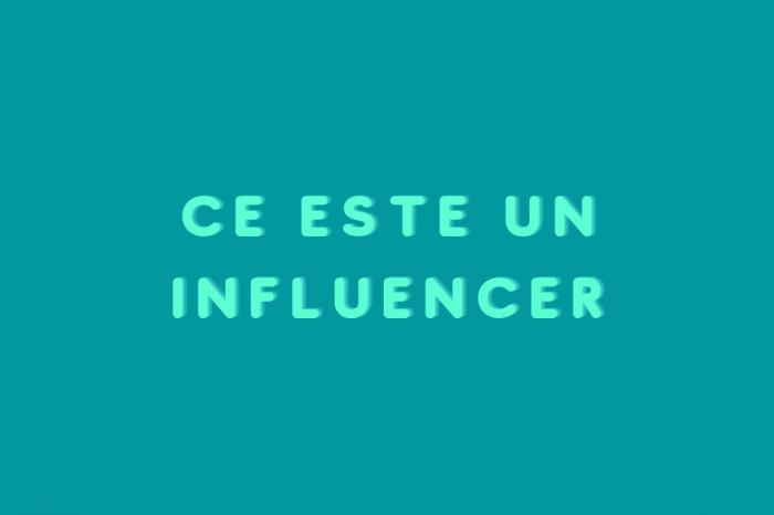 Ce este un influencer