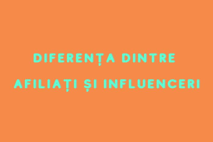 Afiliati si Influenceri
