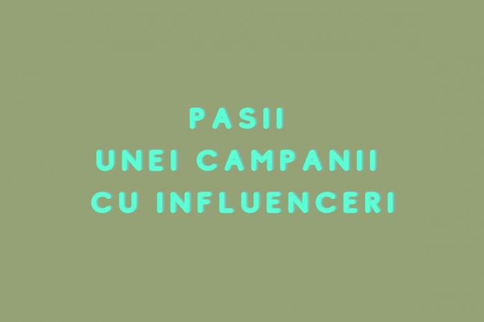 Pașii unei campanii cu influenceri