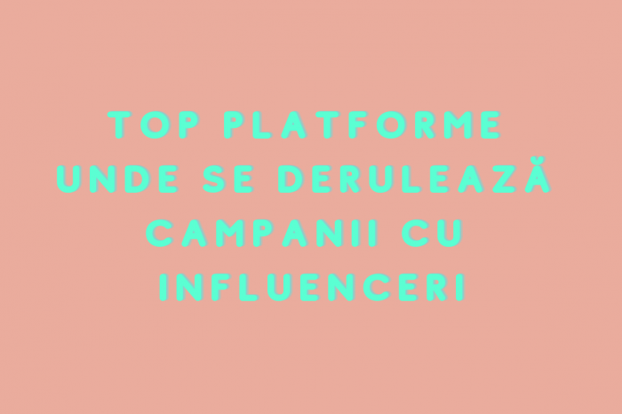 Topul platformelor unde se derulează campanii cu influenceri