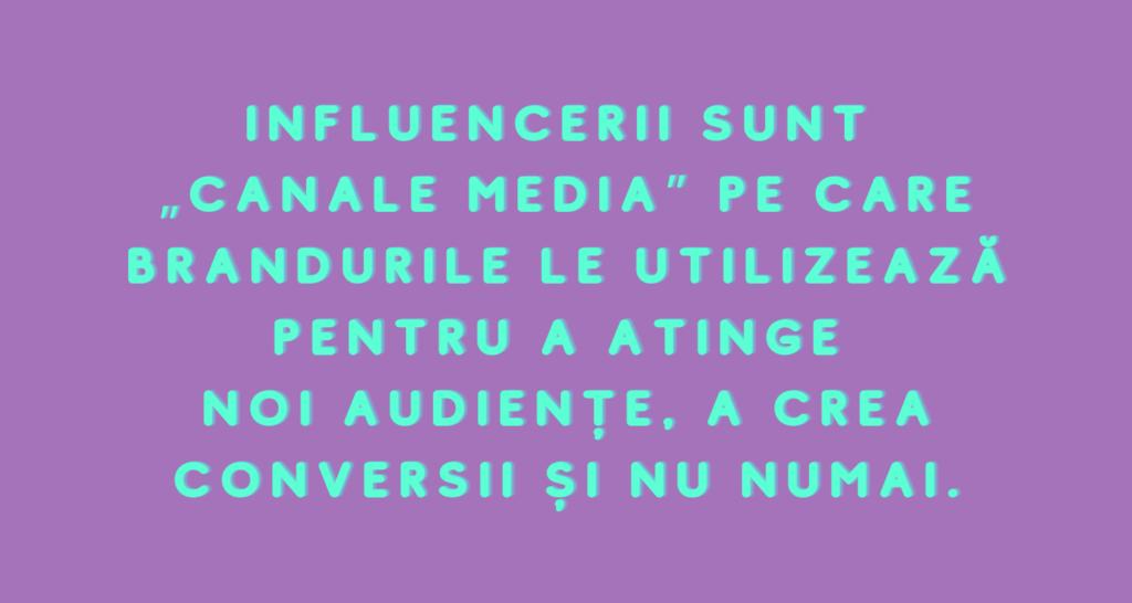 """Influencerii sunt """"canale media"""""""