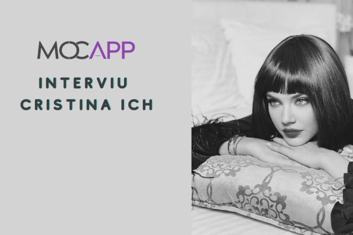 Interviu MOCAPP cu Cristina Ich