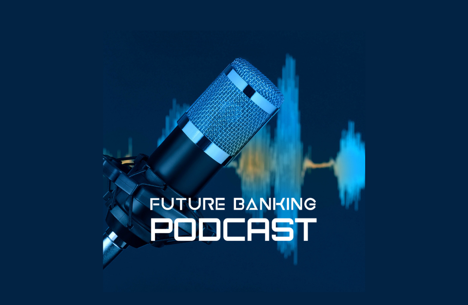 Future Banking Podcast