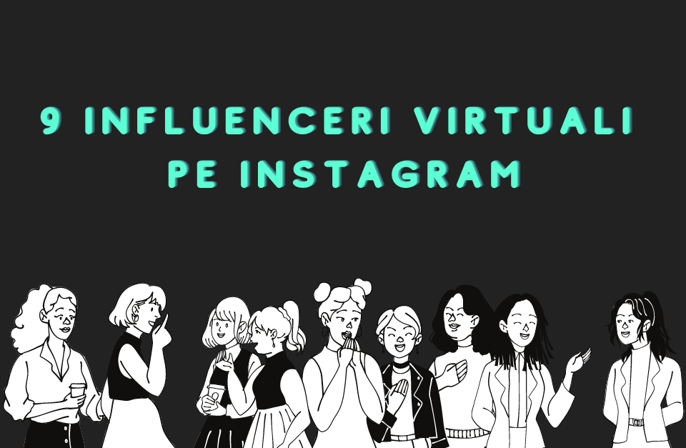 Influenceri virtuali pe Instagram