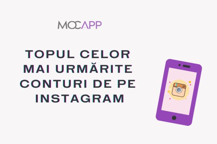 Topul celor mai urmărite conturi de pe Instagram din România