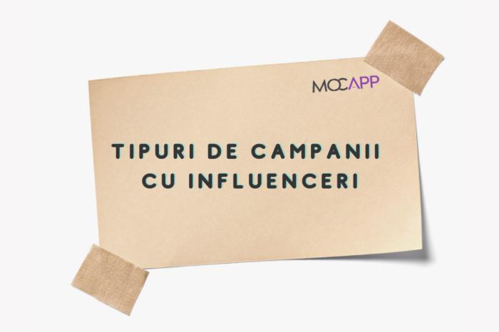 Tipuri de campanii cu Influenceri-MOCAPP