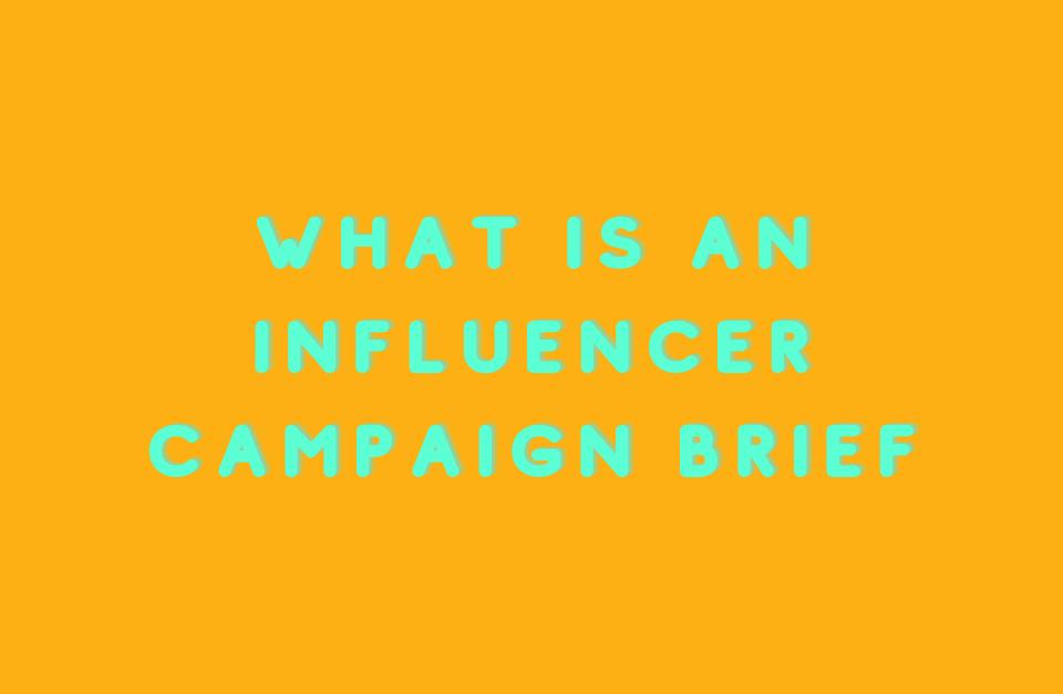 Influencer Campaign Brief
