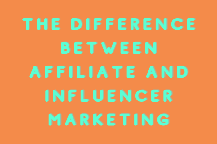The difference between Affiliate and Influencer Marketing