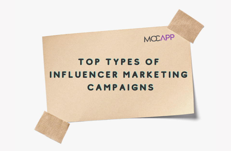 Top Types of Influencer Marketing Campaigns