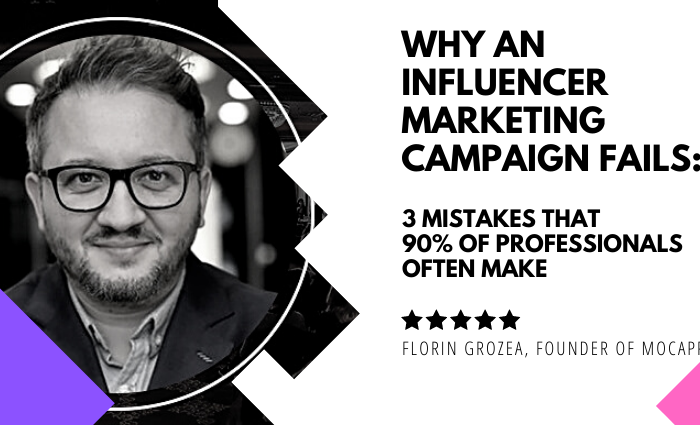 Why an Influencer Marketing Campaign Fails: 3 Mistakes that 90% of Professionals Often Make